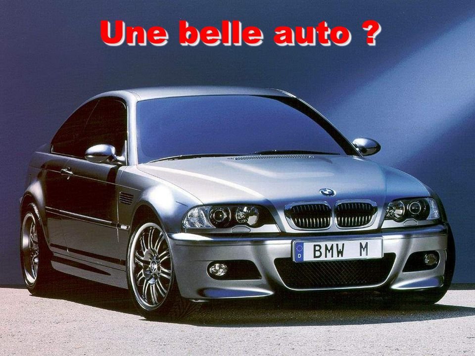 Une belle auto ?