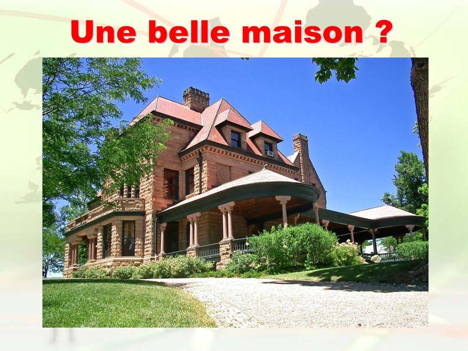 Une belle maison ?