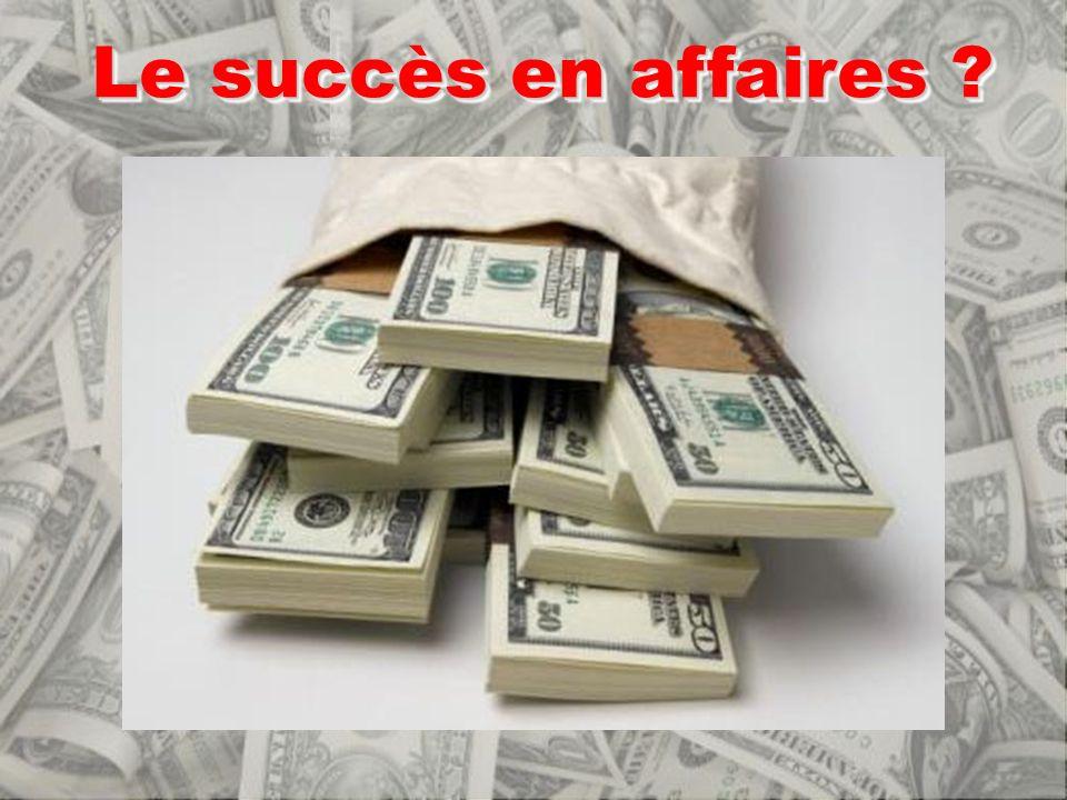 Le succès en affaires ?