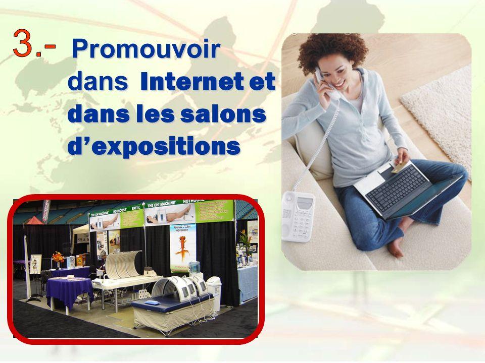 Promouvoir dans Internet et dans les salons dexpositions Promouvoir dans Internet et dans les salons dexpositions