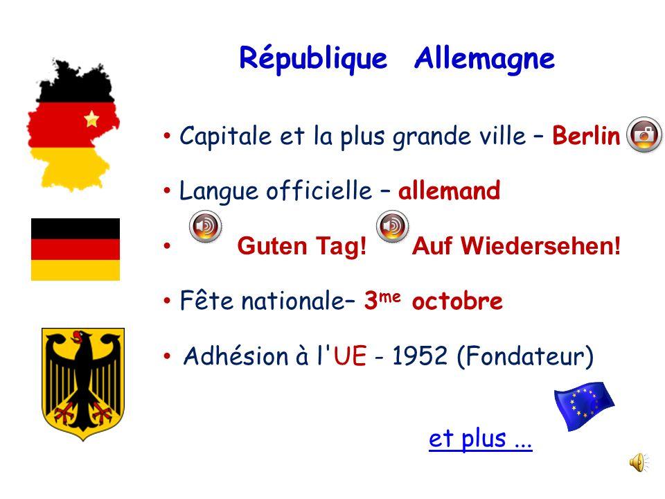 République Allemagne Capitale et la plus grande ville – Berlin Langue officielle – allemand Guten Tag! Auf Wiedersehen! Fête nationale– 3 me octobre A