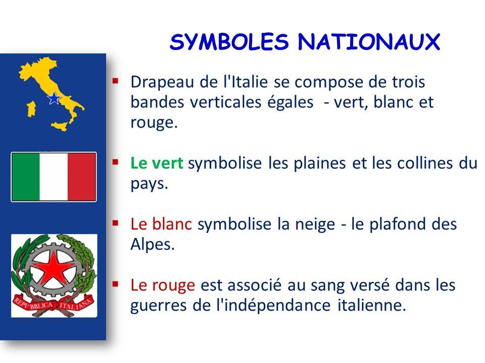 SYMBOLES NATIONAUX Drapeau de l'Italie se compose de trois bandes verticales égales - vert, blanc et rouge. Le vert symbolise les plaines et les colli