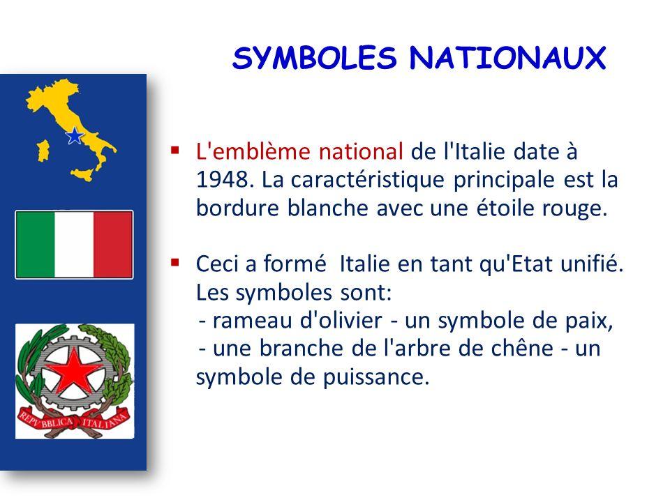 SYMBOLES NATIONAUX L'emblème national de l'Italie date à 1948. La caractéristique principale est la bordure blanche avec une étoile rouge. Ceci a form