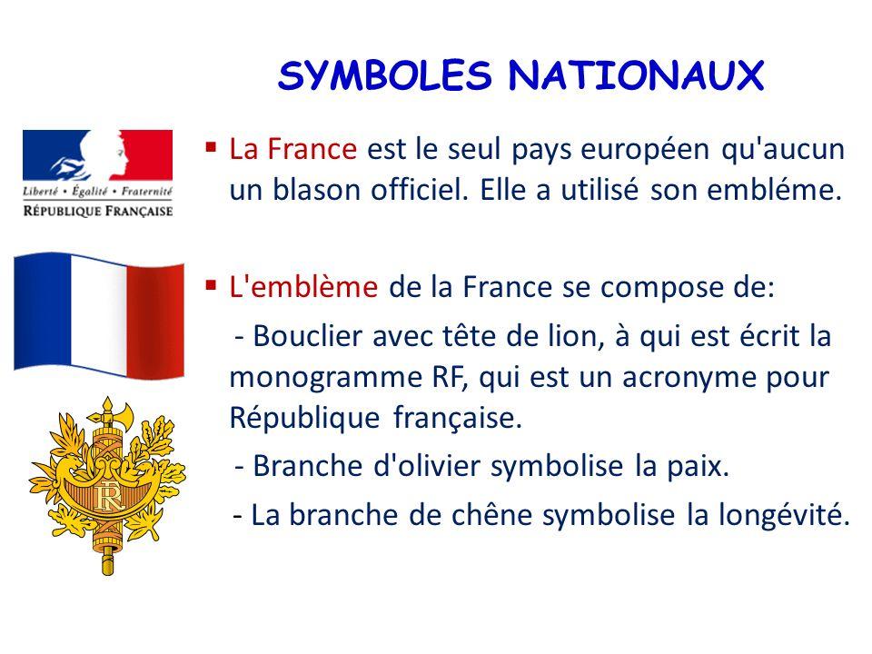 SYMBOLES NATIONAUX La France est le seul pays européen qu'aucun un blason officiel. Elle a utilisé son embléme. L'emblème de la France se compose de: