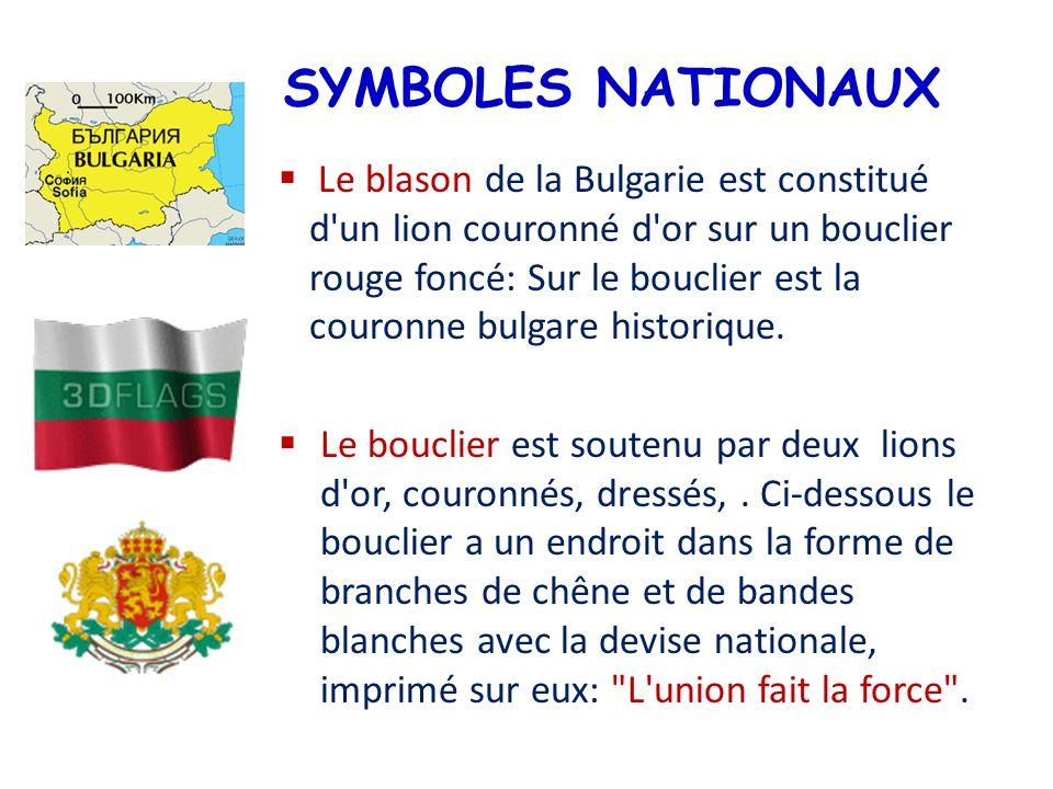 SYMBOLES NATIONAUX Le blason de la Bulgarie est constitué d'un lion couronné d'or sur un bouclier rouge foncé: Sur le bouclier est la couronne bulgare