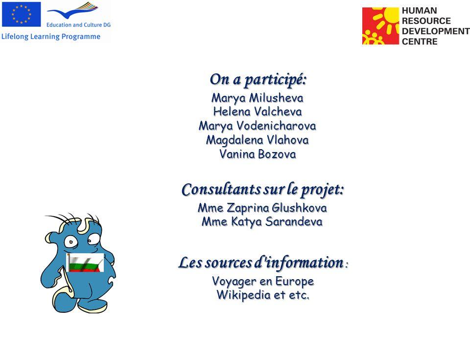 On a participé: Marya Milusheva Helena Valcheva Marya Vodenicharova Magdalena Vlahova Vanina Bozova Consultants sur le projet: Mme Zaprina Glushkova M
