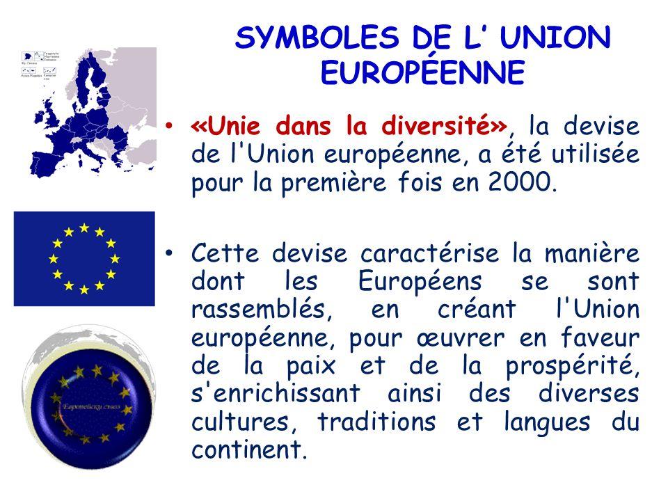 SYMBOLES DE L UNION EUROPÉENNE «Unie dans la diversité», la devise de l'Union européenne, a été utilisée pour la première fois en 2000. Cette devise c