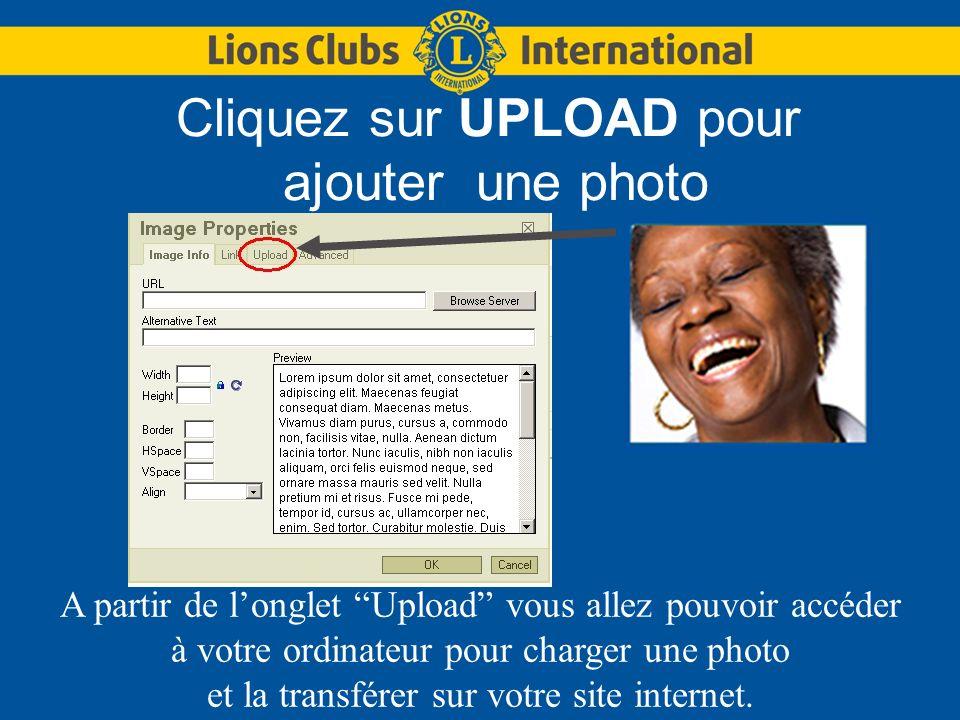 Cliquez sur UPLOAD pour ajouter une photo A partir de longlet Upload vous allez pouvoir accéder à votre ordinateur pour charger une photo et la transférer sur votre site internet.