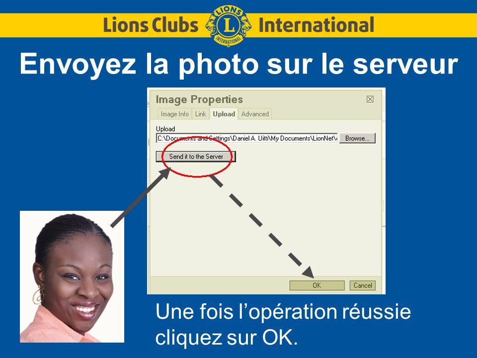 Envoyez la photo sur le serveur Une fois lopération réussie cliquez sur OK.