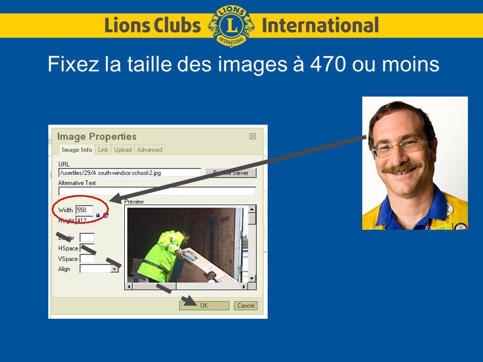 Fixez la taille des images à 470 ou moins