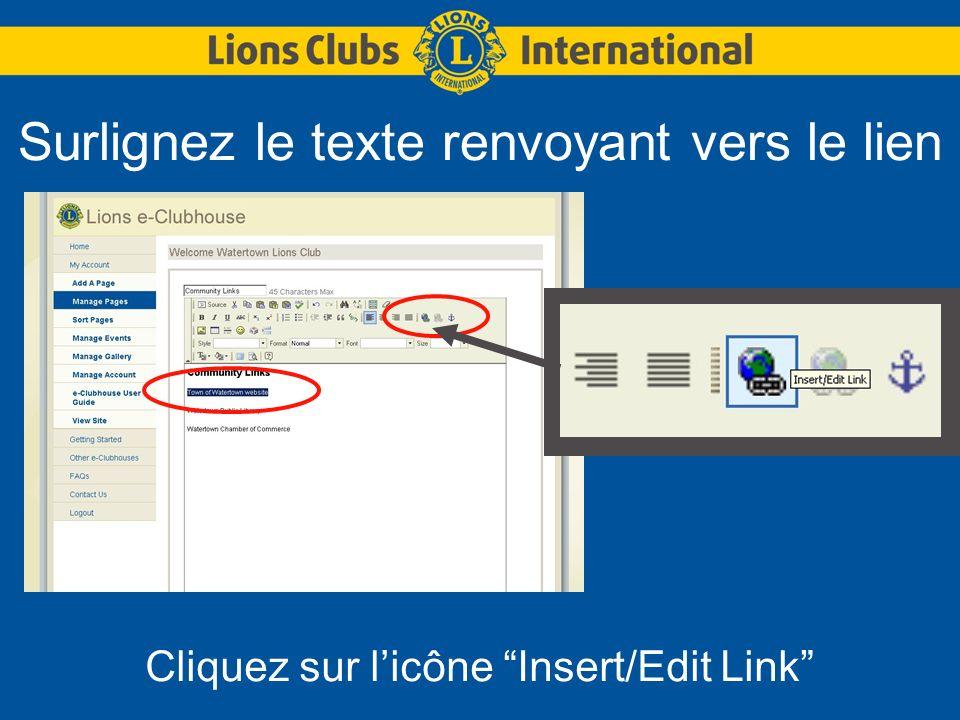 Surlignez le texte renvoyant vers le lien Cliquez sur licône Insert/Edit Link