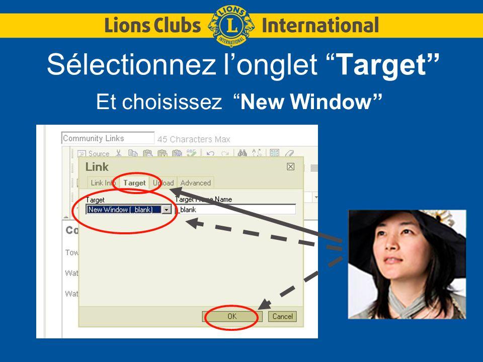 Sélectionnez longlet Target Et choisissez New Window