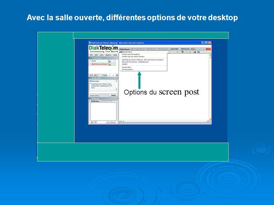 Options du screen post Avec la salle ouverte, différentes options de votre desktop