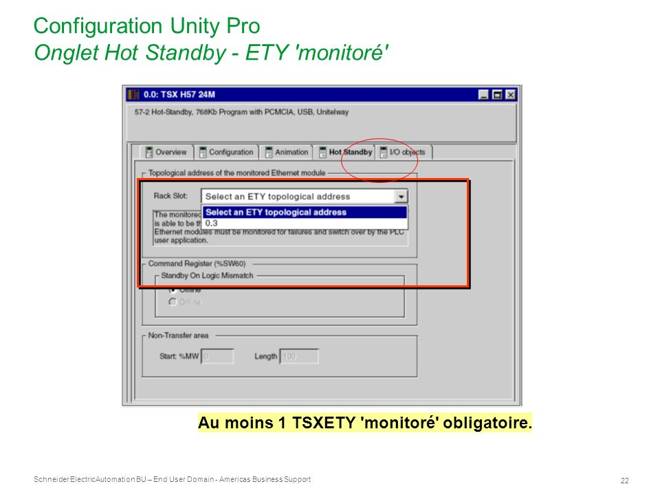 Schneider Electric 22 Automation BU – End User Domain - Americas Business Support Configuration Unity Pro Onglet Hot Standby - ETY 'monitoré' Au moins