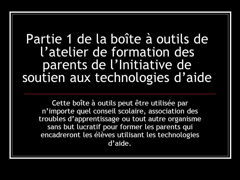Les types de difficulté dapprentissage Visitez le site Web http://http://www.ldac- acta.ca/fr/ pour en apprendre davantage sur les difficultés dapprentissage http://http://www.ldac- acta.ca/fr/ Comment les TA constituent des stratégies dapprentissage pour certains élèves Les forces, les faiblesses, les défis