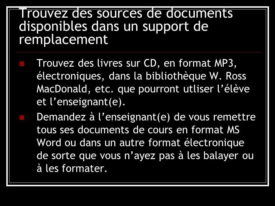 Trouvez des sources de documents disponibles dans un support de remplacement Trouvez des livres sur CD, en format MP3, électroniques, dans la bibliothèque W.