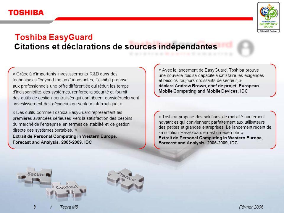 Février 20062/Tecra M5 Le meilleur moyen daméliorer la sécurité des données, de renforcer la protection du système et de simplifier la connectivité :