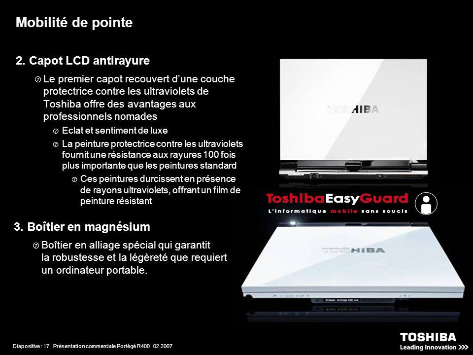 Diapositive : 17 Présentation commerciale Portégé R400 02.2007 2.