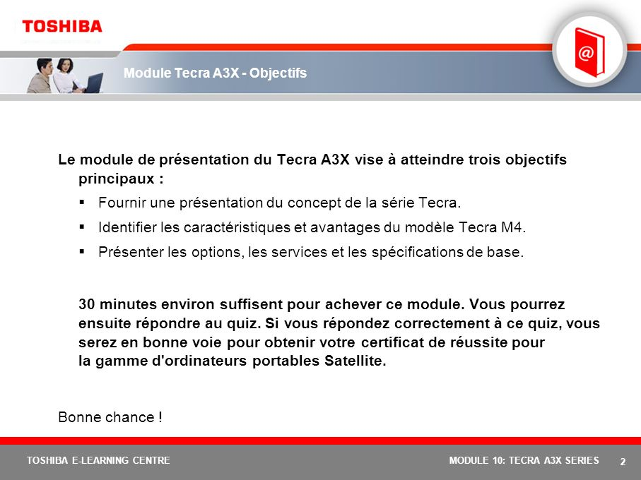 Série Tecra : module 10 du cours TOSHIBA E-LEARNING CENTRE Tecra A3X MODULE 10: TECRA A3X SERIES 1
