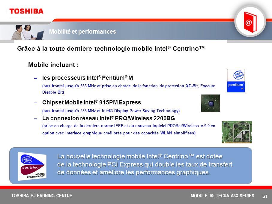 20 TOSHIBA E-LEARNING CENTREMODULE 10: TECRA A3X SERIES Pack riche en fonctions Un ordinateur portable d'entreprise d'entrée de gamme a rarement offer