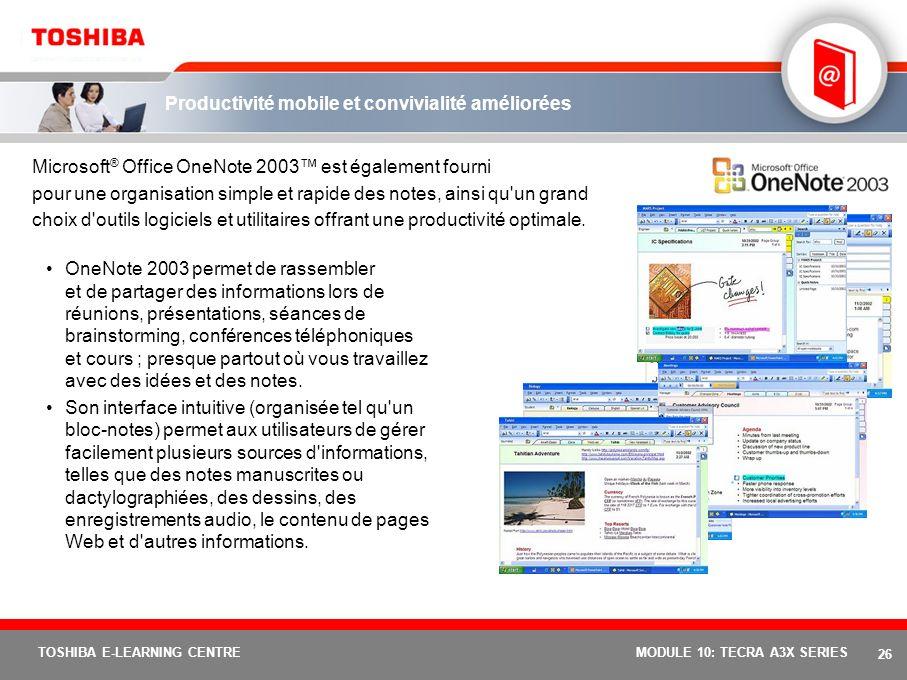 25 TOSHIBA E-LEARNING CENTREMODULE 10: TECRA A3X SERIES Respect de l'environnement Conforme aux directives européennes en matière d'équipements électr