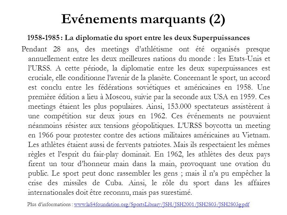 Evénements marquants (2) 1958-1985 : La diplomatie du sport entre les deux Superpuissances Pendant 28 ans, des meetings dathlétisme ont été organisés