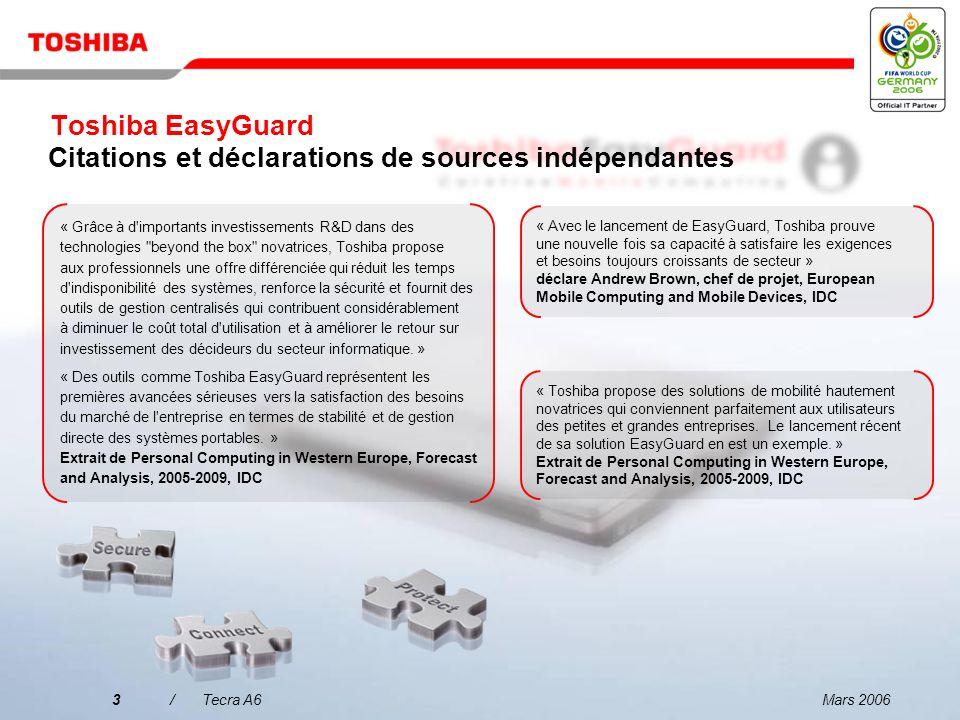 Mars 20063/Tecra A6 « Toshiba propose des solutions de mobilité hautement novatrices qui conviennent parfaitement aux utilisateurs des petites et grandes entreprises.