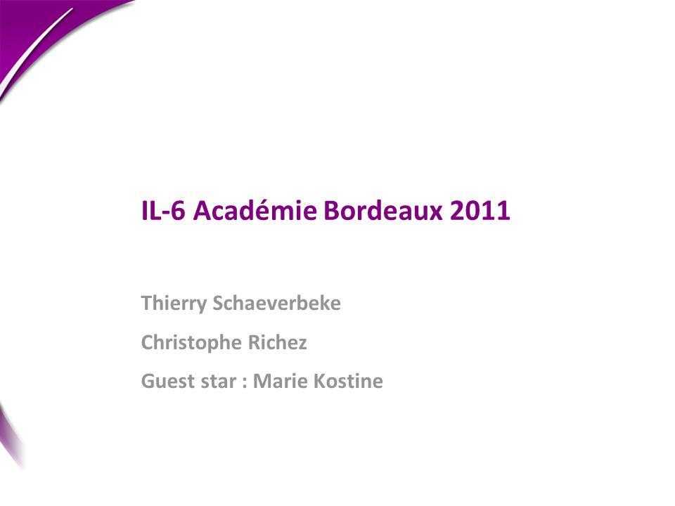IL-6 Académie Bordeaux 2011 Thierry Schaeverbeke Christophe Richez Guest star : Marie Kostine