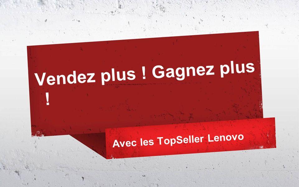 Vendez plus ! Gagnez plus ! Avec les TopSeller Lenovo