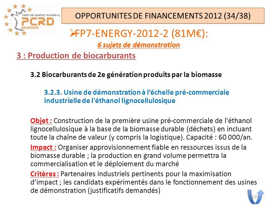 3 : Production de biocarburants 3.2 Biocarburants de 2e génération produits par la biomasse 3.2.3. Usine de démonstration à léchelle pré-commerciale i