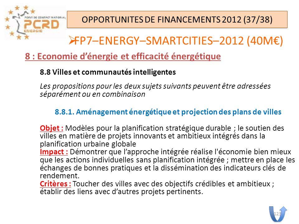 8 : Economie dénergie et efficacité énergétique 8.8 Villes et communautés intelligentes Les propositions pour les deux sujets suivants peuvent être ad