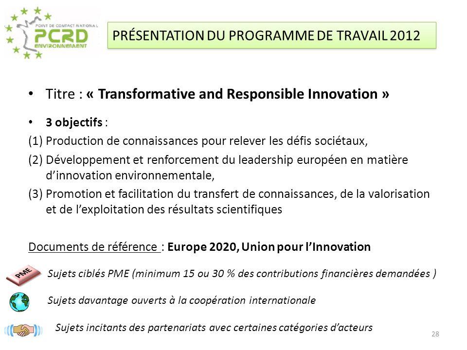 Titre : « Transformative and Responsible Innovation » 3 objectifs : (1) Production de connaissances pour relever les défis sociétaux, (2) Développemen