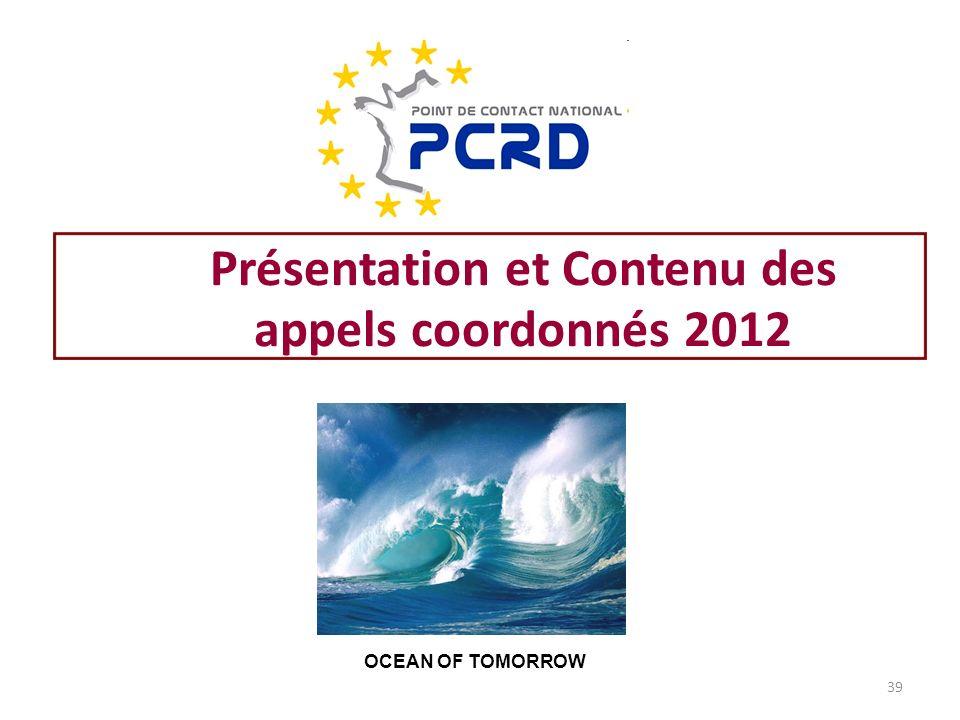 Présentation et Contenu des appels coordonnés 2012 OCEAN OF TOMORROW 39