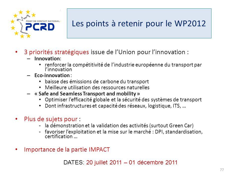 Les points à retenir pour le WP2012 3 priorités stratégiques issue de lUnion pour linnovation : – Innovation: renforcer la compétitivité de lindustrie