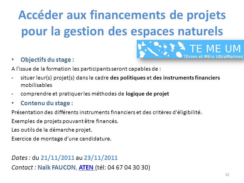 Accéder aux financements de projets pour la gestion des espaces naturels Objectifs du stage : A l'issue de la formation les participants seront capabl