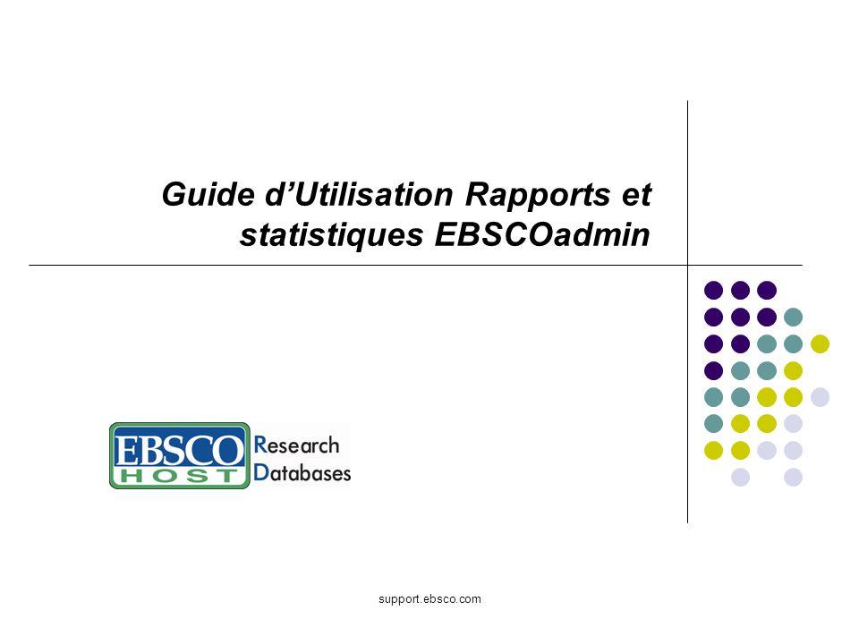 support.ebsco.com Guide dUtilisation Rapports et statistiques EBSCOadmin