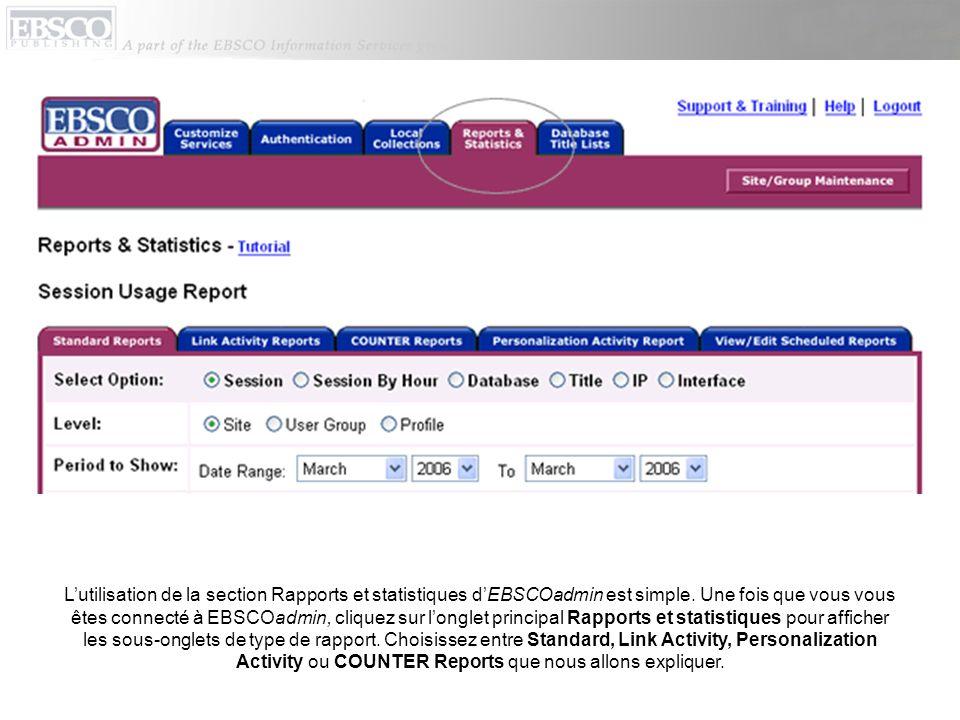 Lutilisation de la section Rapports et statistiques dEBSCOadmin est simple.