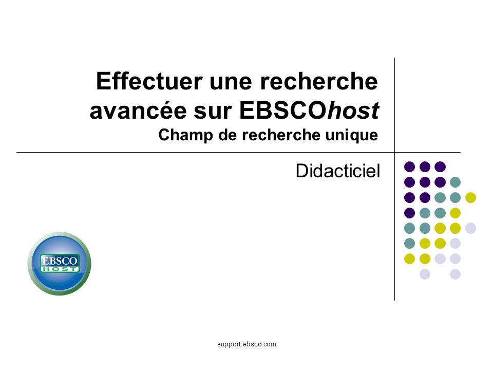 Bienvenue dans le didacticiel EBSCO sur la recherche avancée à laide dun champ de recherche unique.