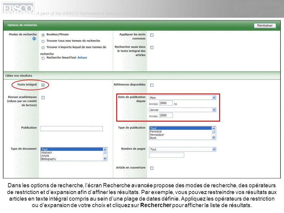 Dans les options de recherche, lécran Recherche avancée propose des modes de recherche, des opérateurs de restriction et dexpansion afin daffiner les