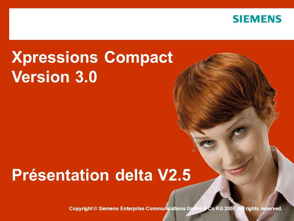 Copyright © Siemens Enterprise Communications 2007. All rights reserved. Copyright © Siemens Enterprise Communications GmbH & Co KG 2007. All rights r