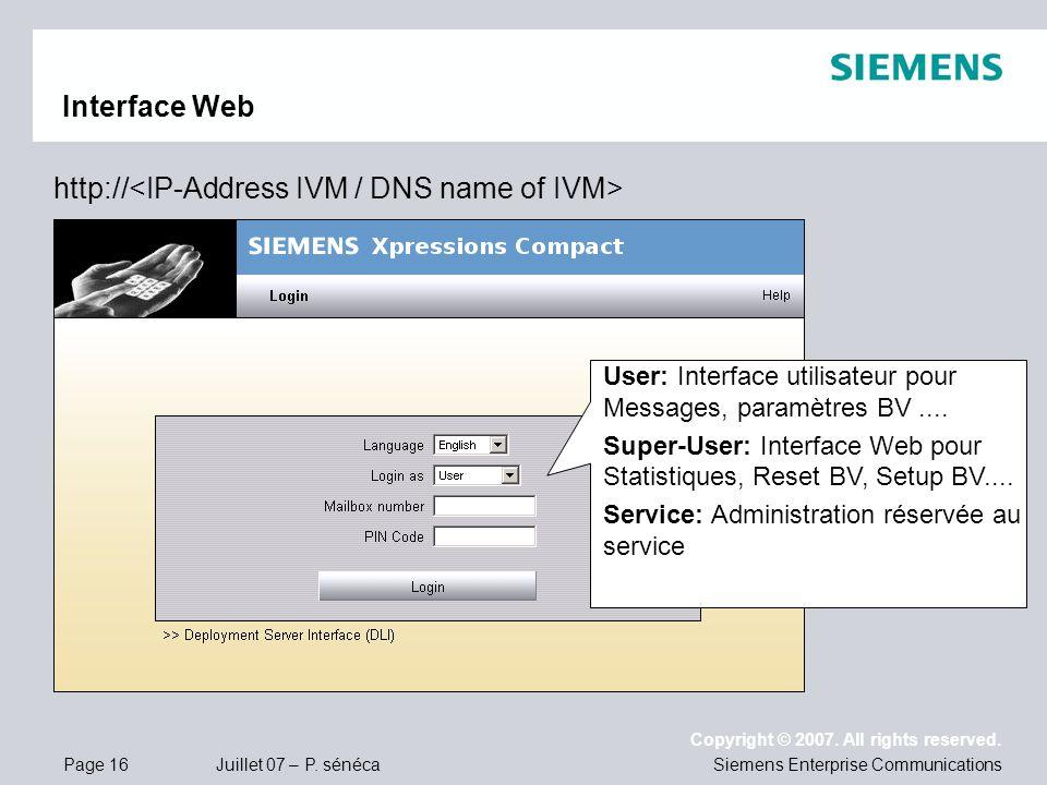 Page 16 Juillet 07 – P. sénéca Copyright © 2007. All rights reserved. Siemens Enterprise Communications http:// User: Interface utilisateur pour Messa