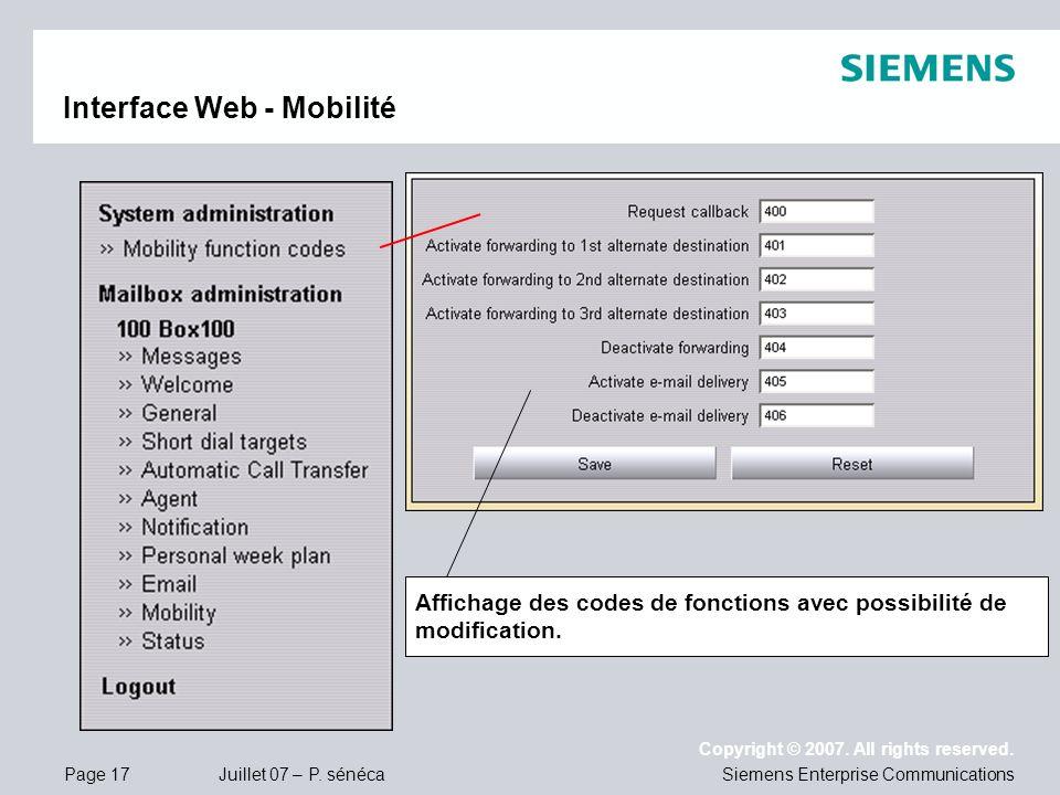 Page 17 Juillet 07 – P. sénéca Copyright © 2007. All rights reserved. Siemens Enterprise Communications Interface Web - Mobilité Affichage des codes d
