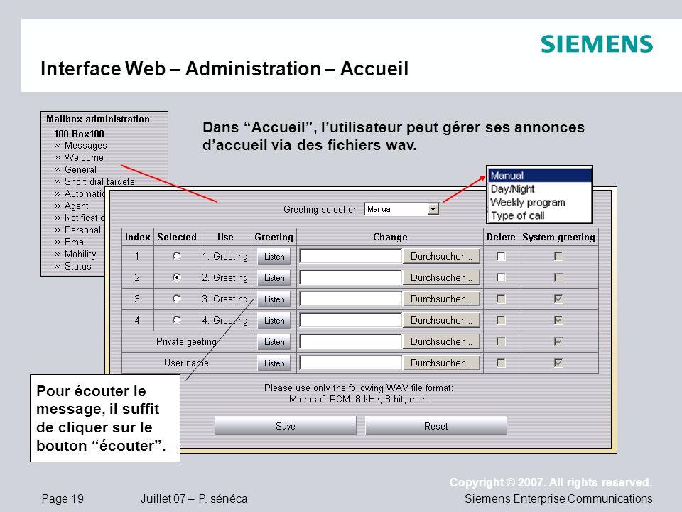 Page 19 Juillet 07 – P. sénéca Copyright © 2007. All rights reserved. Siemens Enterprise Communications Interface Web – Administration – Accueil Dans