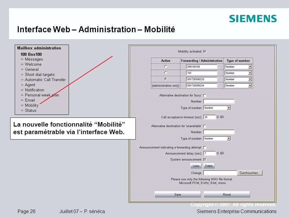 Page 26 Juillet 07 – P. sénéca Copyright © 2007. All rights reserved. Siemens Enterprise Communications Interface Web – Administration – Mobilité La n