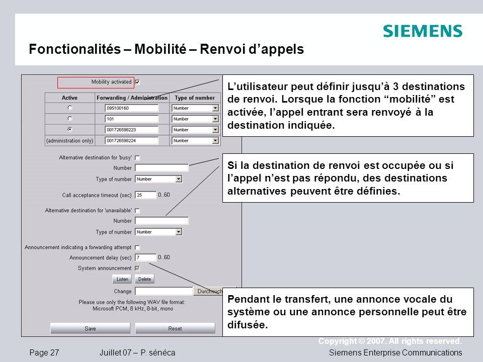 Page 27 Juillet 07 – P. sénéca Copyright © 2007. All rights reserved. Siemens Enterprise Communications Fonctionalités – Mobilité – Renvoi dappels Lut