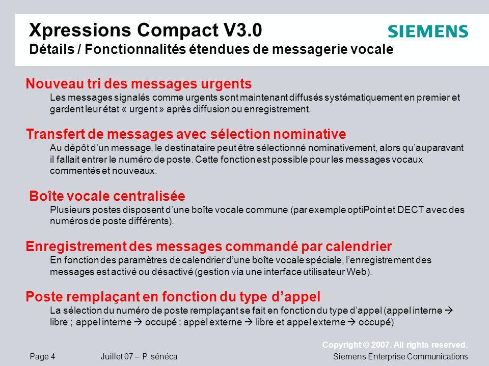 Page 4 Juillet 07 – P. sénéca Copyright © 2007. All rights reserved. Siemens Enterprise Communications Nouveau tri des messages urgents Les messages s