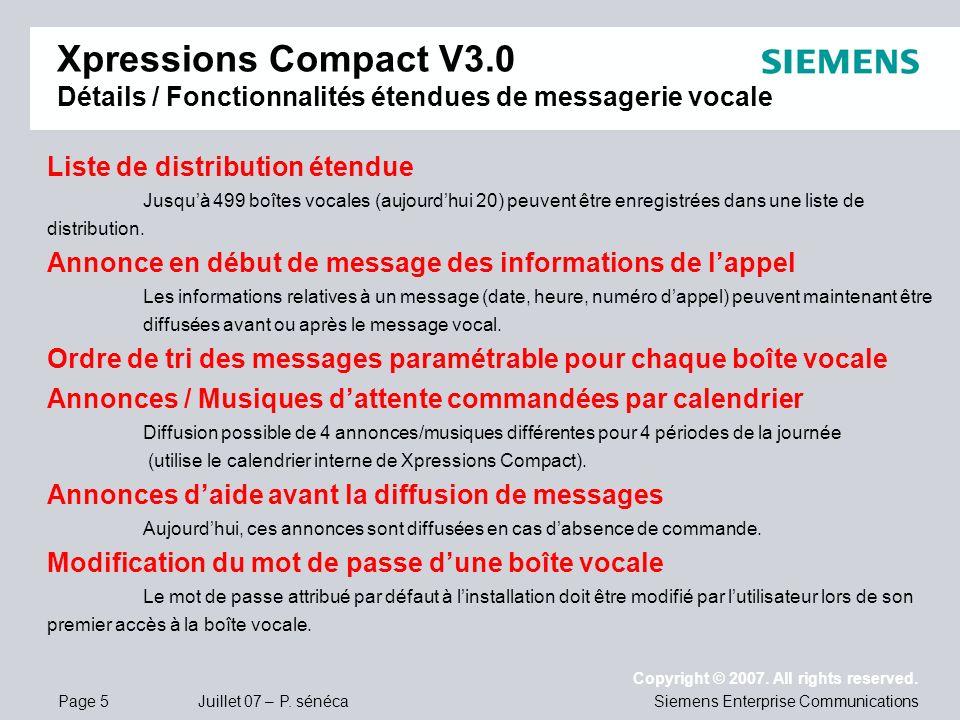 Page 5 Juillet 07 – P. sénéca Copyright © 2007. All rights reserved. Siemens Enterprise Communications Liste de distribution étendue Jusquà 499 boîtes