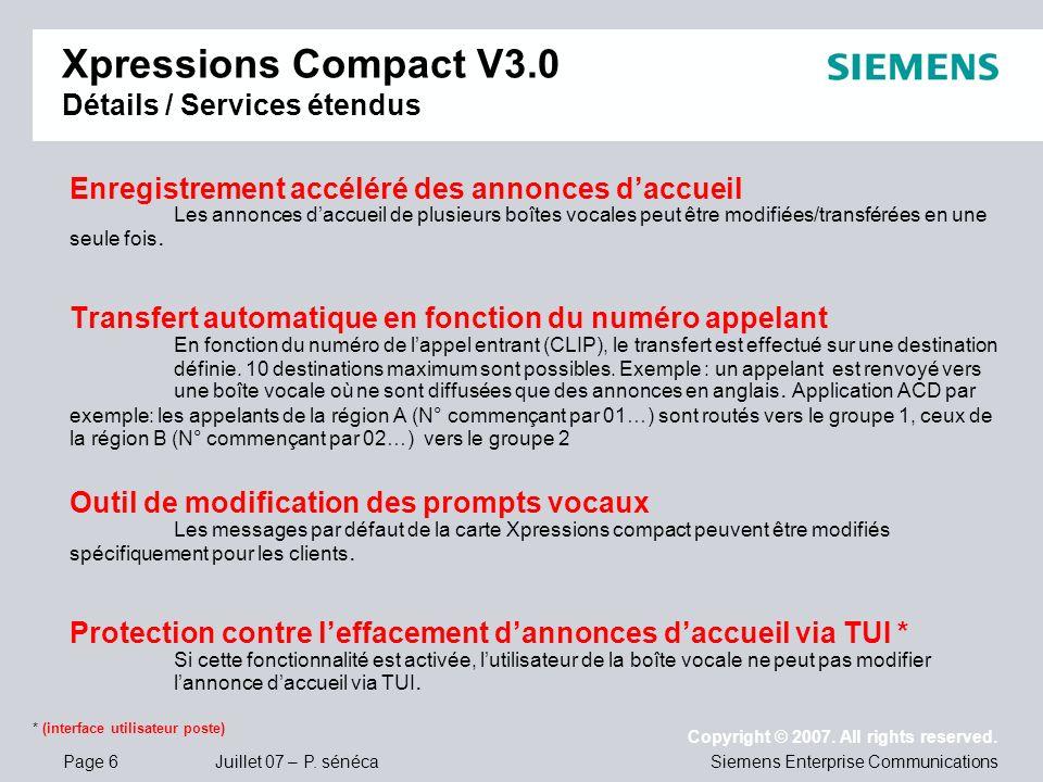 Page 6 Juillet 07 – P. sénéca Copyright © 2007. All rights reserved. Siemens Enterprise Communications Enregistrement accéléré des annonces daccueil L