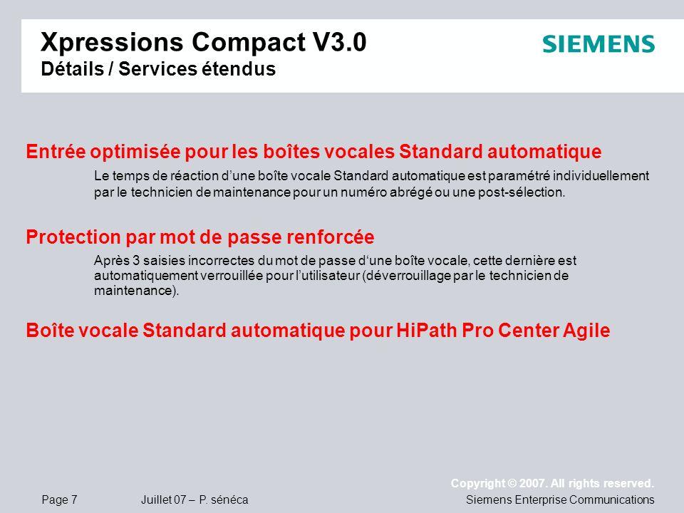 Page 7 Juillet 07 – P. sénéca Copyright © 2007. All rights reserved. Siemens Enterprise Communications Entrée optimisée pour les boîtes vocales Standa