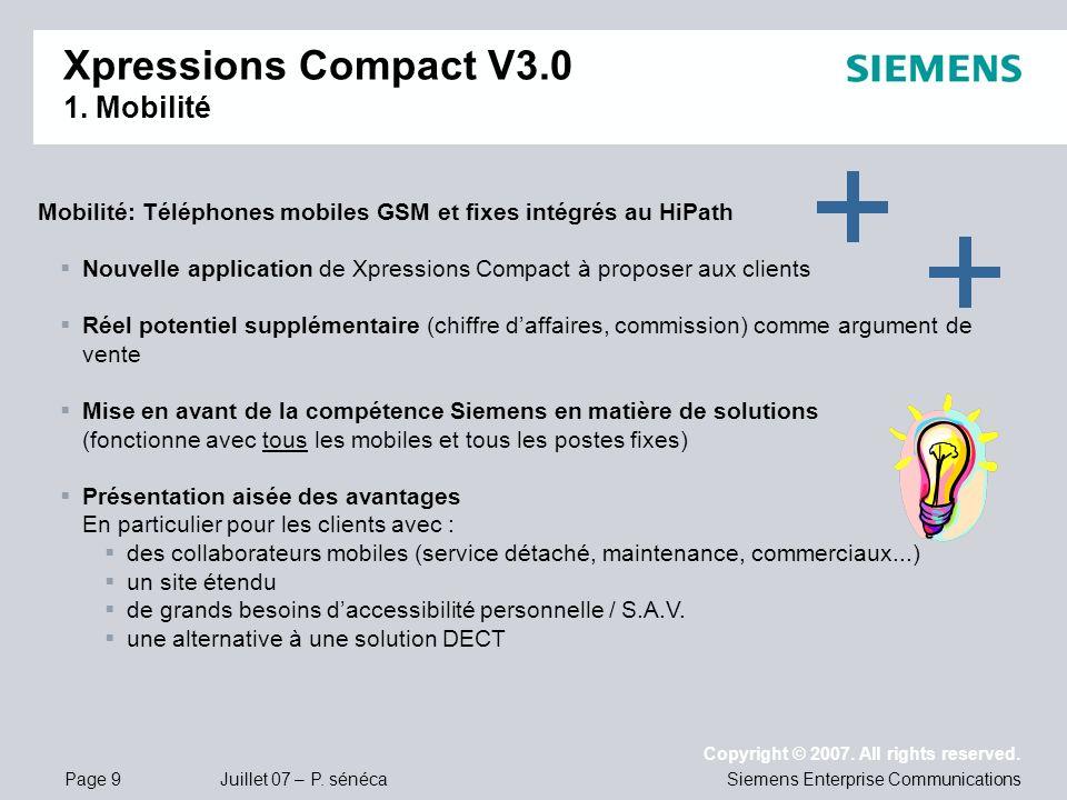 Page 9 Juillet 07 – P. sénéca Copyright © 2007. All rights reserved. Siemens Enterprise Communications Mobilité: Téléphones mobiles GSM et fixes intég
